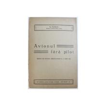 AVIONUL FARA PILOT  de N . SAEGIU , EXTRS DIN REVISTA AERONAUTICEI NO . 7 , IULIE 1942 , DEDICATIE*