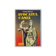 AVOCATUL CASEI '99, DREPTUL FAMILIEI, DREPTUL CIVIL, DREPTUL PENAL, DREPTUL COMERCIAL, SFATURI UTILE de LUCIAN BELCEA, 1998