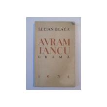 AVRAM IANCU. DRAMA de LUCIAN BLAGA, EDITIA I  1934