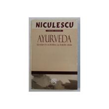 AYURVEDA - SA TRAIM IN ECHILIBRU CU FORTELE VITALE , 2005
