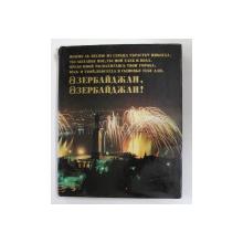 AZERBAIJAN , AZERBAIJAN ! , 1981 , EDITIE IN LIMBA RUSA