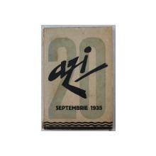 ' AZI ' REVISTA  LUNARA DE LITERATURA , CRITICA SI ARTA , ANUL IV , VOLUMUL 20 , SEPTEMBRIE , 1935, LIPSA UN COLT DIN COPERTA SPATE *