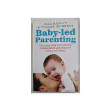 BABY - LED PARENTING  by GILL RAPLEY and TRACEY MURKETT , 2014