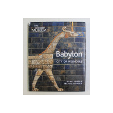 BABYLON  - CITY OF WONDERS by IRVING FINKEL and MICHAEL SEYMOUR , 2008