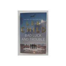 BAD LUCK AND TROUBLE by LEE CHILD , 2007