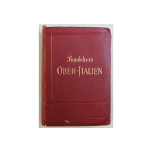 BAEDEKERS , OBER - JTALIEN , HANDBUCH FUR REISENDE von KARL BAEDEKER , 1928 *PREZINTA PETE DE CERNEALA