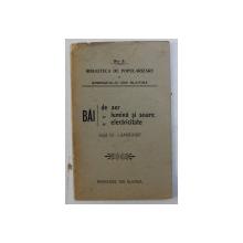 BAI DE AER , BAI DE LUMINA SI SOARE , BAI DE ELECTRICITATE dupa Dr. LAMSDORF , EDITIE INTERBELICA