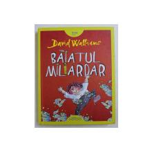 BAIATUL MILIARDAR de DAVID WALLIAMS, 2013