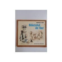 BAIETELUL DE FIER de MIRCEA POP , 1976