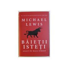 BAIETII ISTETI , ASALT PE WALL STREET de MICHAEL LEWIS , 2015