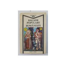 BALADE POPULARE ROMANESTI ( CANTECE BATRANESTI ) , antologie de AL. I. AMZULESCU , 1988