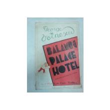 BALAMUC PALACE HOTEL - GEORGE VOINESCU