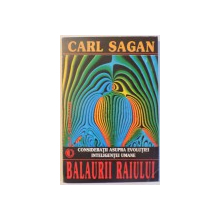 BALAURII RAIULUI - CONSIDERATII ASUPRE EVOLUTIEI INTELIGENTEI UMANE de CARL SAGAN, 1977