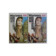 BALCIUL DESERTACIUNILOR de WILLIAM THACKERAY , VOLUMELE I - II , 1992
