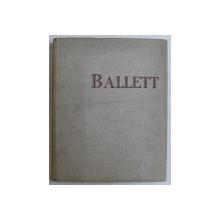 BALLETT GESTERN UND HEUTE ( BALETUL IERI SI AZI ) von EBERHARD REBLING , 1957