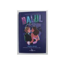 BALUL , ROMAN BAZAT PE UN CELEBRU MUSICAL DE PE BROADWAY de SANDRA MITCHELL , 2020