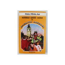 BANDITII LONDREI de PAUL FEVAL - FIUL , 1993