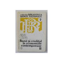 BANII SI CREDITELE IN ECONOMIILE CONTEMPORANE de SILVIU CERNA , VOLUMUL II , 1994