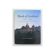 BANK OF SCOTLAND 1695 - 1995 , A VERY SINGULAR INSTITUTION BY ALAN CAMERON , 1995