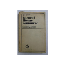 BAROCUL LITERAR ROMANESC de ION ISTRATE , 1982 , DEDICATIE*