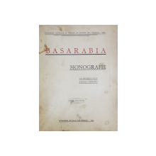 BASARABIA - MONOGRAFIE , sub ingrijirea lui STEFAN CIOBANU , 1926
