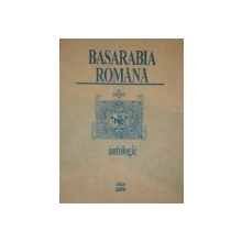 BASARABIA ROMANA de FLORIN ROTARU ,antologie 1996