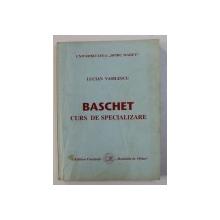 BASCHET - CURS DE SPECIALIZARE de LUCIAN VASILESCU , 1998