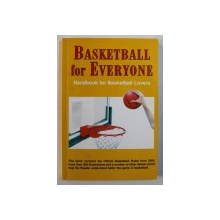 BASKETBALL FOR EVERYONE - HANDBOOK FOR BASKETBALL LOVERS by ZSOLT HARTYANI , 2004