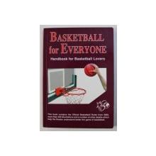 BASKETBALL FOR EVERYONE - HANDBOOK FOR BASKETBALL LOVERS, THIRD EDITION, 2000