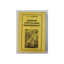 BASME POPULARE ROMANESTI de S. FL. MARIAN , VOLUMUL III - LEGENDE COSMOGONICE , ZOOLOGICE SI BOTANICE  , editie ingrijita de PAUL LEU , 1998