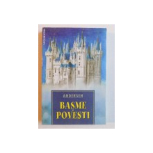 BASME SI POVESTI de HANS CHRISTIAN ANDERSEN , 2007