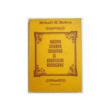 BASME , SNOAVE , LEGENDE SI POVESTIRI POPULARE de MIHAIL M. ROBEA , 1979 , DEDICATIE*