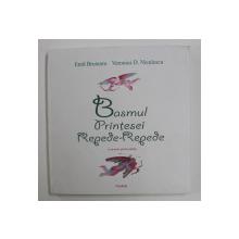 BASMUL PRINTESEI REPEDE - REPEDE ( O POVESTE PENTRU ADULTI ) de EMIL BRUMARU si VERONICA D . NICULESCU , ilustratii de MIRCIA DUMITRESCU,  2009