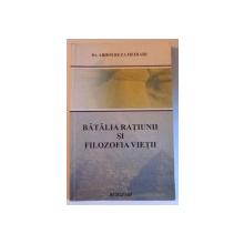 BATALIA RATIUNII SI FILOZOFIA VIETII de ABDOLREZA HEIDARI , 2003