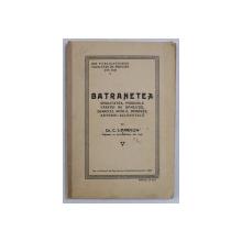 BATRANETEA , SENILITATEA , PSIHOZELE VARSTEI DE INVOLUTIE , DEMENTA SENILA , DEMENTA ARTERIO - SCLEROTICA de C. I. PARHON , 1925 *CONTINE SUBLINIERI IN TEXT