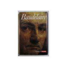 CHARLES BAUDELAIRE , COLLECTION GENIES ET REALITES , 1970