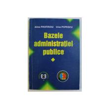 BAZELE ADMINISTRATIEI PUBLICE de ALINA PROFIROIU , IRINA POPESCU , 2002
