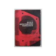 BAZELE DEFECTOSCOPIEI RADIOLOGICE de M. GR. NASTASE , 1970