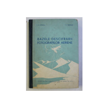 BAZELE DESCIFRARII FOTOGRAFIILOR AERIENE de N . G. POPESCU si P.V. BUDILOV , 1962