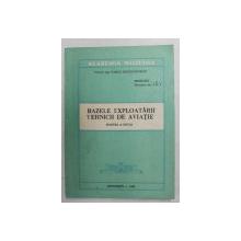 BAZELE EXPLOATARII TEHNCII DE AVIATIE - PARTEA A DOUA de COLONEL ING. VASILE REGHINTOVSCHI , 1990