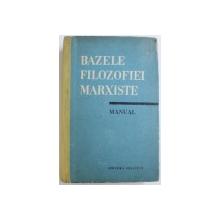 BAZELE FILOZOFIEI MARXISTE - MANUAL , 1962