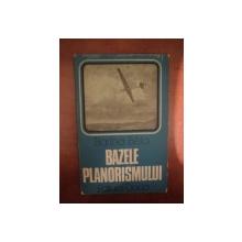 BAZELE PLANORISMULUI de BARTHA BELA , Cluj Napoca 1979