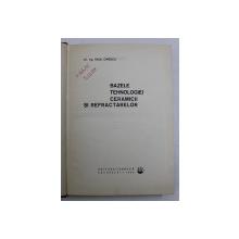 BAZELE TEHNOLOGIEI CERAMICII SI REFRACTARELOR de RADU DINESCU , 1966