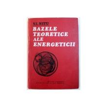 BAZELE TEORETICE ALE ENERGETICII de V. I. NITU , 1977