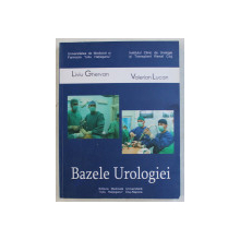 BAZELE UROLOGIEI de LIVIU GHERVAN si VALERIAN LUCAN , 2007