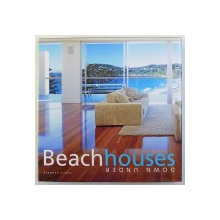 BEACH HOUSES DOWN UNDER by STEPHEN CRAFTI , 2006