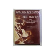 BEETHOVEN - LES GRANDES EPOQUES CREATRICES par ROMAIN ROLLAND , 1966 , PRIMELE DOUA PAGINI INDOITE*