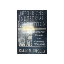 BEFORE THE INDUSTRIAL REVOLUTION.EUROPEAN SOCIETY AND ECONOMY 1000-1700 - CARLO M. CIPOLLA  1994
