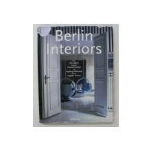 BERLIN INTERIORS text INGEBORG WIENSOWSKI , photo ERIC LAIGNEL , 2EDITIE IN ENGLEZA , GERMANA , FRANCEZA 002