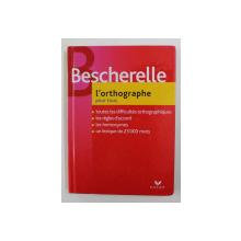 BESCHERELLE - L 'ORTOGRAPHE POUR TOUS , 2006